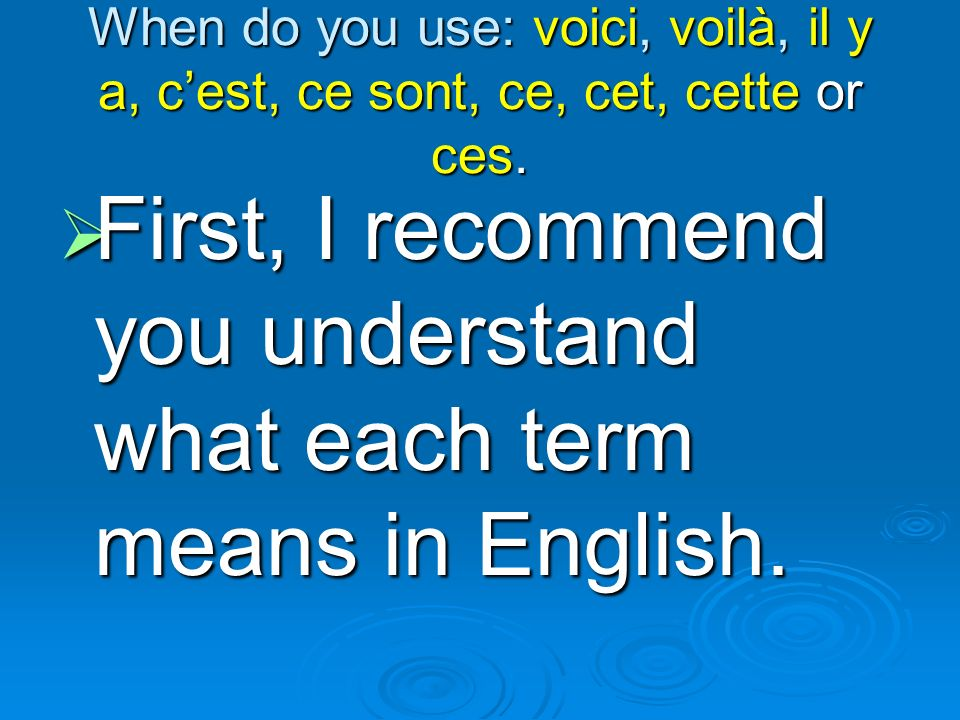 First, I recommend you understand what each term means in English.