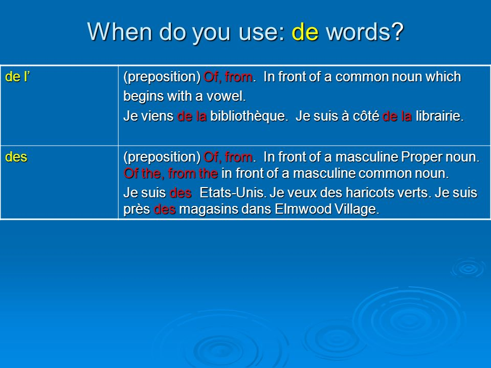 When do you use: de words