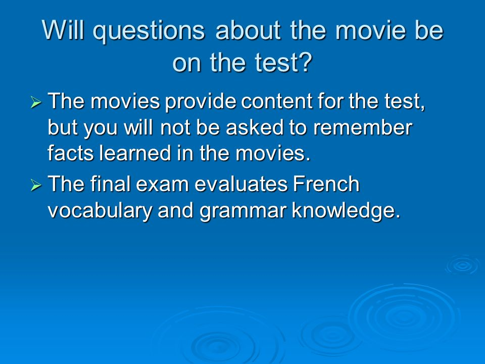Will questions about the movie be on the test