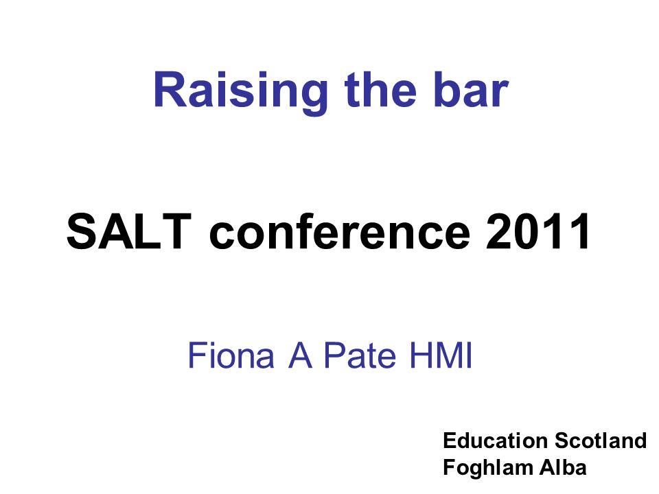 Raising the bar SALT conference 2011