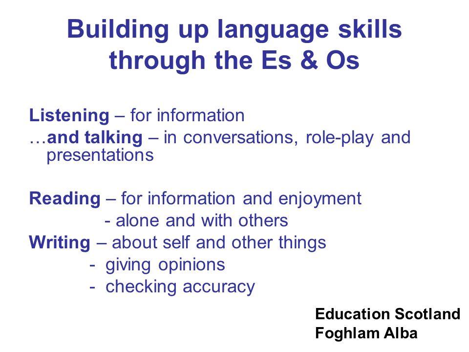 Building up language skills through the Es & Os