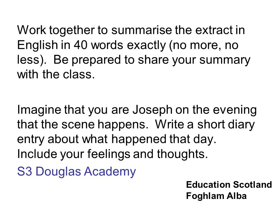 Work together to summarise the extract in English in 40 words exactly (no more, no less). Be prepared to share your summary with the class.