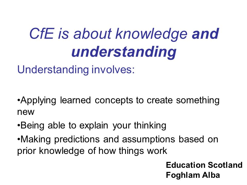 CfE is about knowledge and understanding