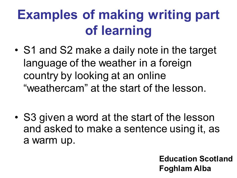 Examples of making writing part of learning