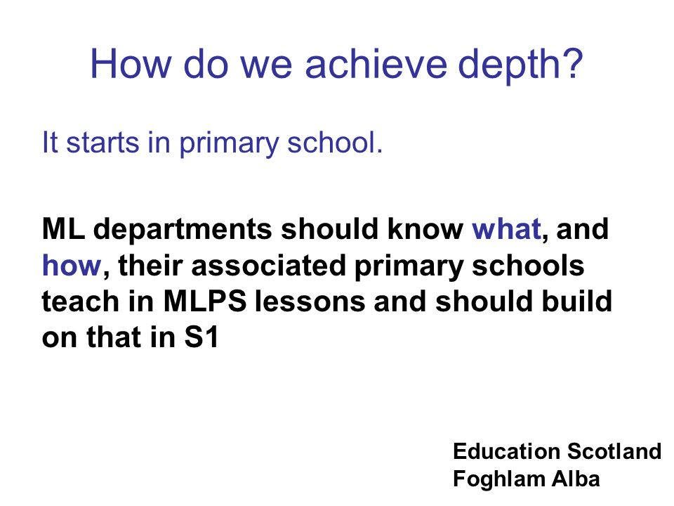 How do we achieve depth It starts in primary school.