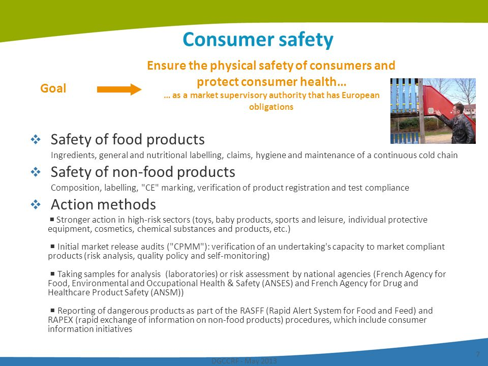 Consumer safety Ensure the physical safety of consumers and protect consumer health… … as a market supervisory authority that has European.