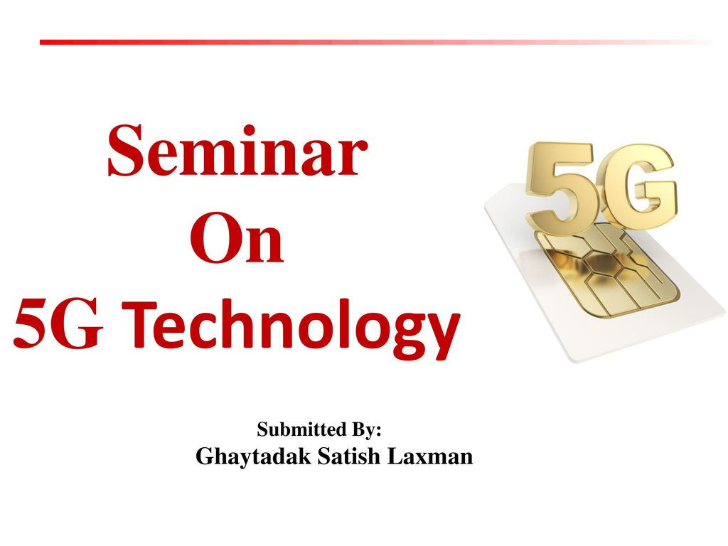 Seminar On 5g Technology Ppt Video Online Download