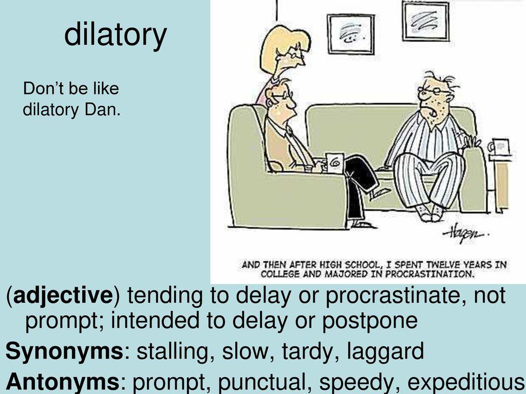 7 Dilatory ...
