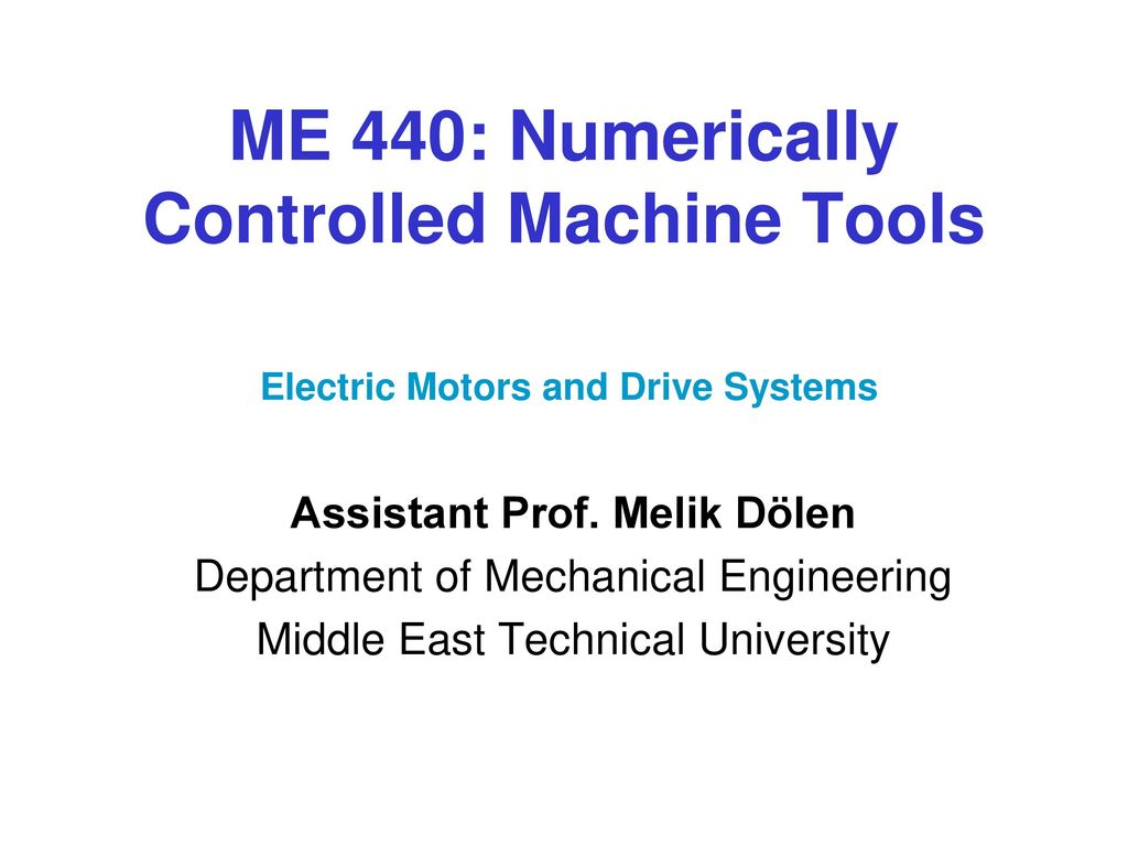 Me 440 Numerically Controlled Machine Tools Ppt Video Online Download Lmd18200 For Sensing And Controlling Motor Current Circuit Diagram