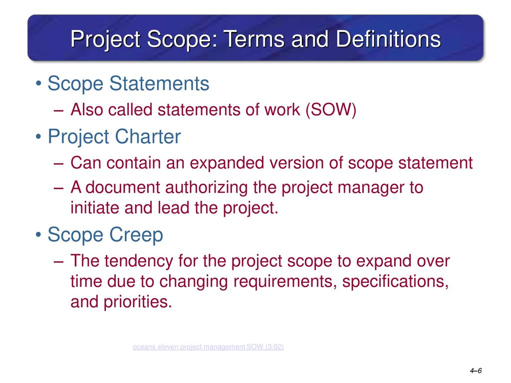 managing project scope and time Scope management is required to ensure that the project includes all the work, and only the work required to complete the project successfully.