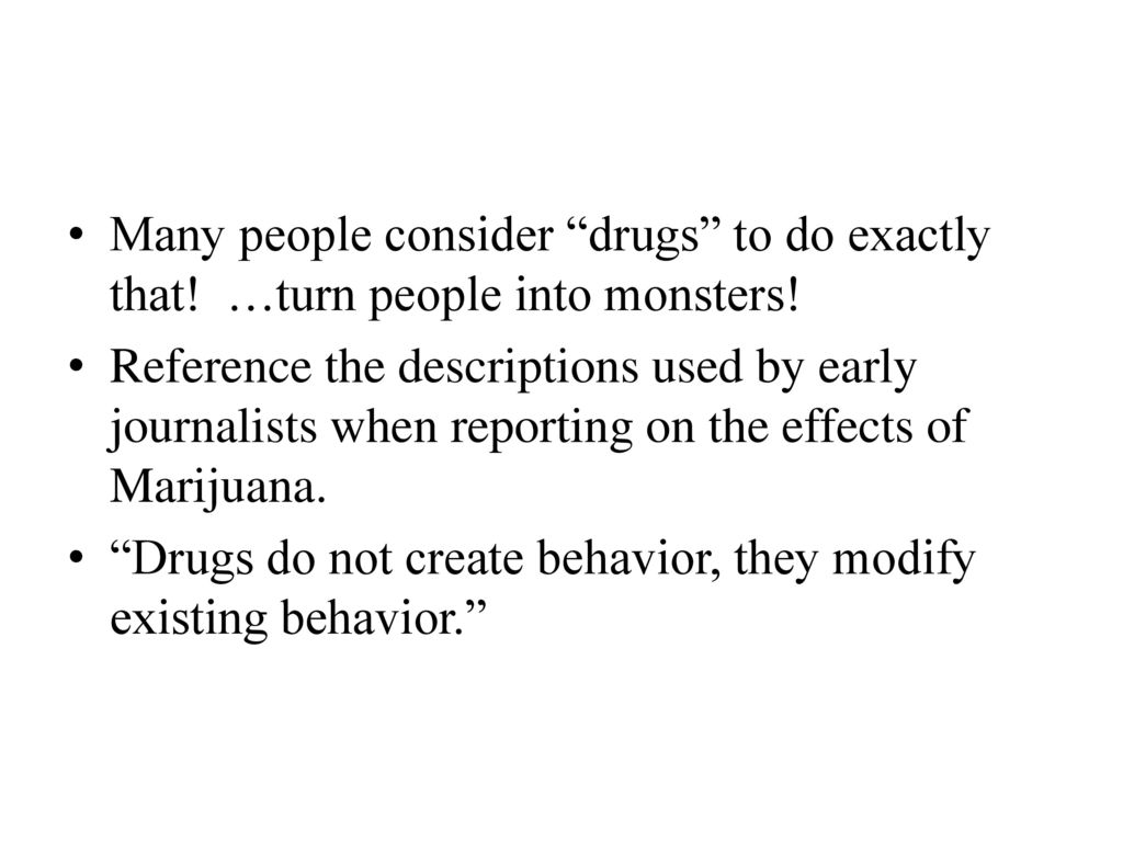 behavior modifying drugs essay Find reinforcement example essays, research papers, term papers, case   behaviourists also play a role in both shaping and modifying behaviour   however, the conditioned response was in response to the drugs and not his  friends.