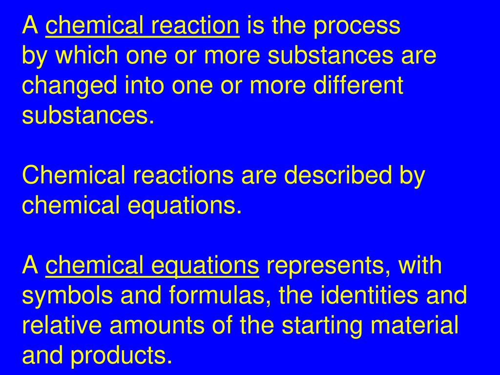 Chapter 8 chemical reactions ppt download a chemical reaction is the process biocorpaavc Choice Image