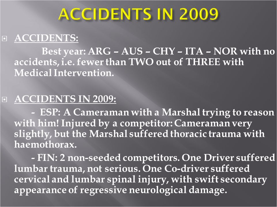 ACCIDENTS: Best year: ARG – AUS – CHY – ITA – NOR with no accidents, i.e. fewer than TWO out of THREE with Medical Intervention.