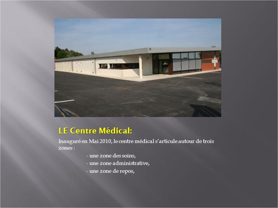 LE Centre Médical: Inauguré en Mai 2010, le centre médical s'articule autour de trois zones : - une zone des soins,