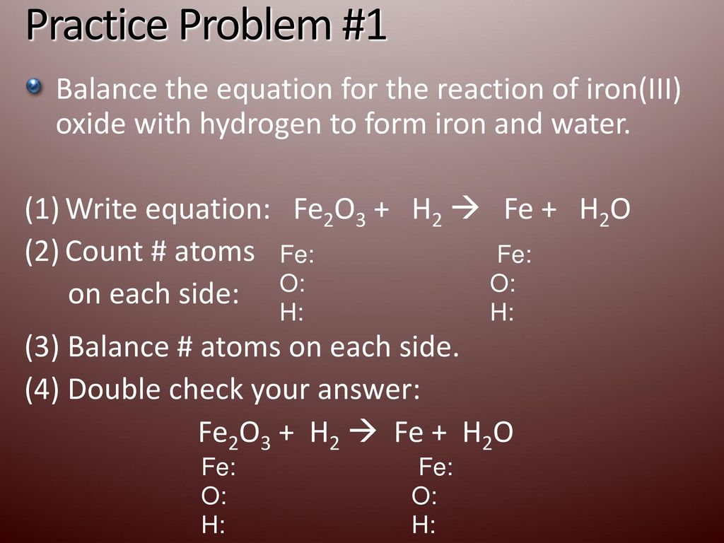 Chemical equations and reactions ppt video online download practice problem 1 balance the equation for the reaction of ironiii oxide buycottarizona