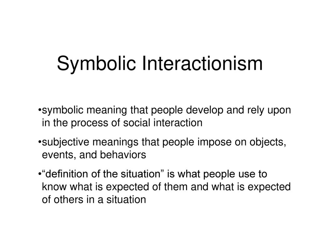 Symbolic interactionism ppt video online download symbolic interactionism buycottarizona Images