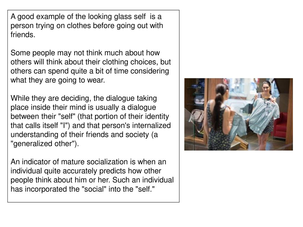 Symbolic interactionism ppt video online download a good example of the looking glass self is a person trying on clothes before going 6 applying the symbolic interactionist approach biocorpaavc