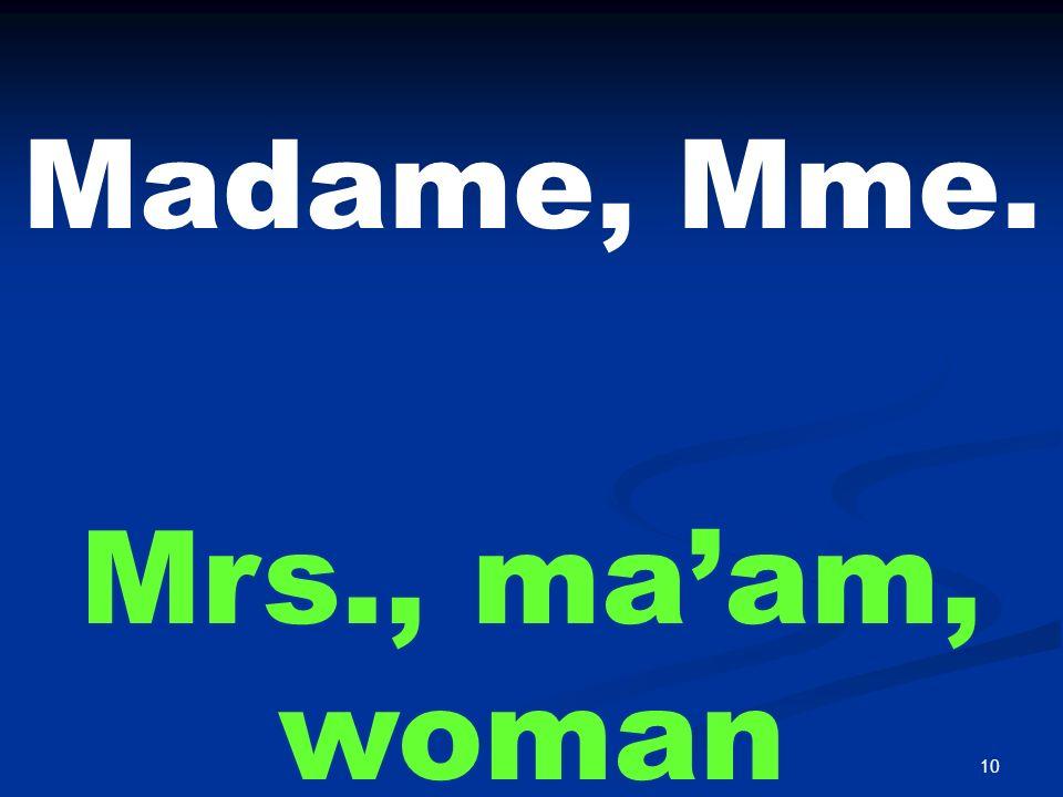 Madamoiselle, Mlle. Miss, lady