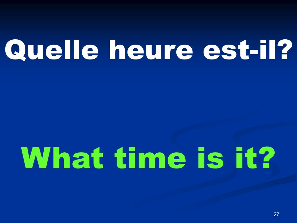 Il est une heure. It is one o'clock.