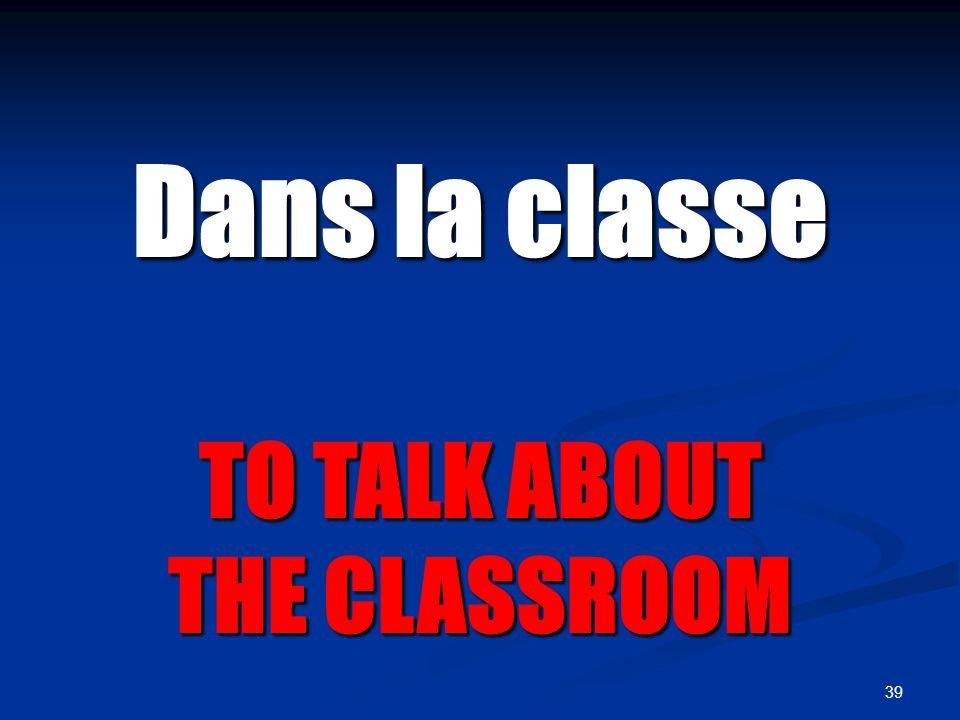 la salle de classe the classroom