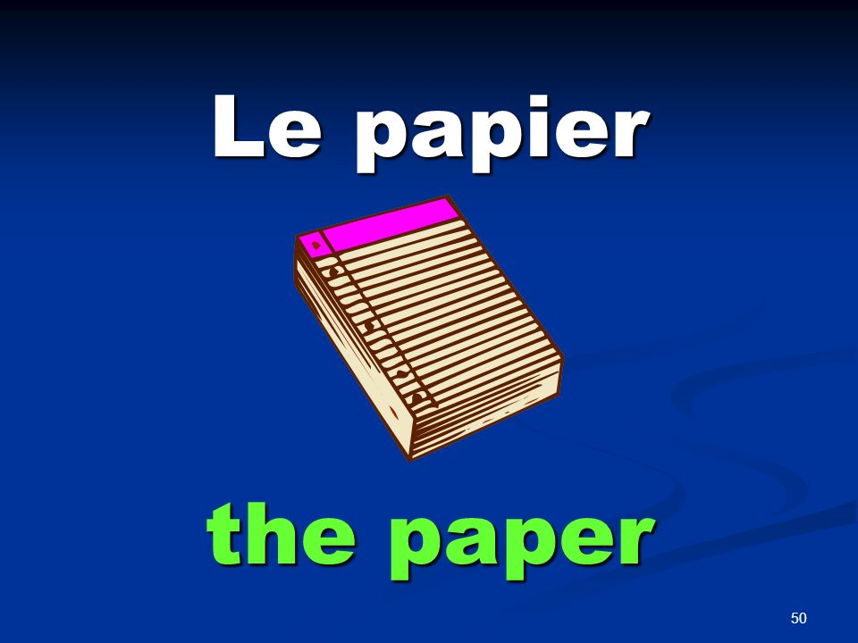 Une feuille de papier the sheet of paper