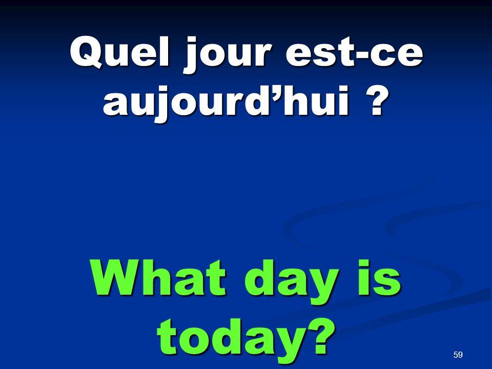 Quelle est la date What is the date