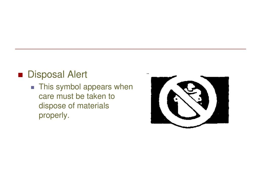 Safety symbols ppt download 2 disposal alert this symbol appears when care must be taken to dispose of materials properly buycottarizona Choice Image