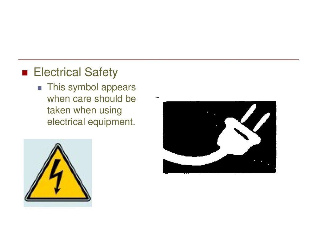 Safety symbols ppt download 6 electrical safety this symbol appears when care should be taken when using electrical equipment buycottarizona Choice Image