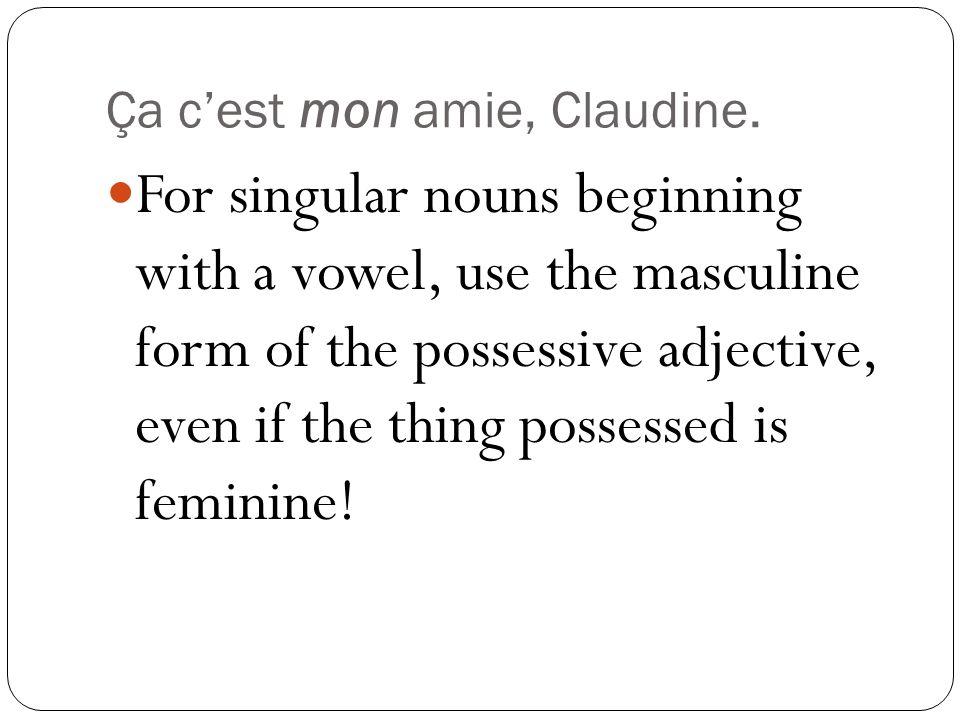 Ça c'est mon amie, Claudine.