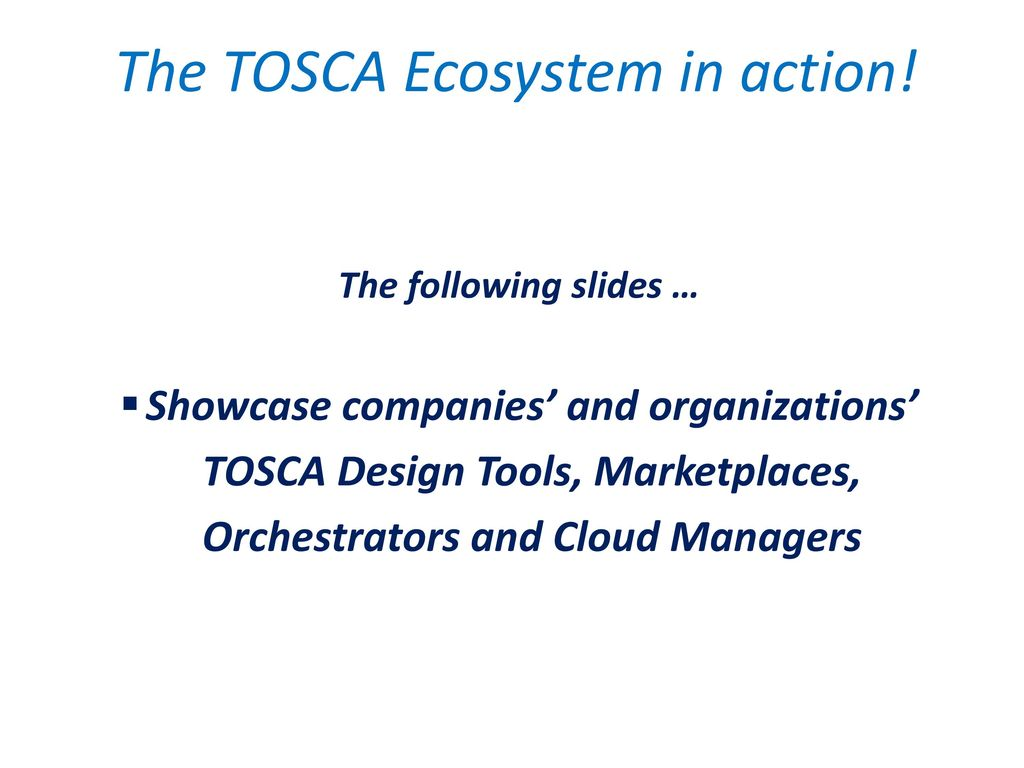 Tosca topology and orchestration specification for cloud the tosca ecosystem in action malvernweather Choice Image