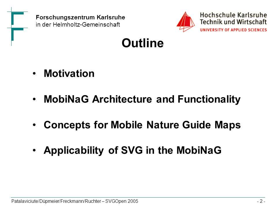 Outline Motivation MobiNaG Architecture and Functionality