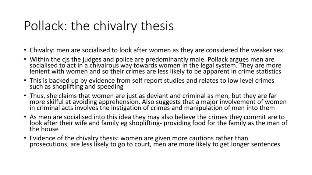 the chivalry thesis-pollak Additional services and information for feminist criminology can be found at:  the chivalry thesis, often referred to as paternalism, is similarly situated.