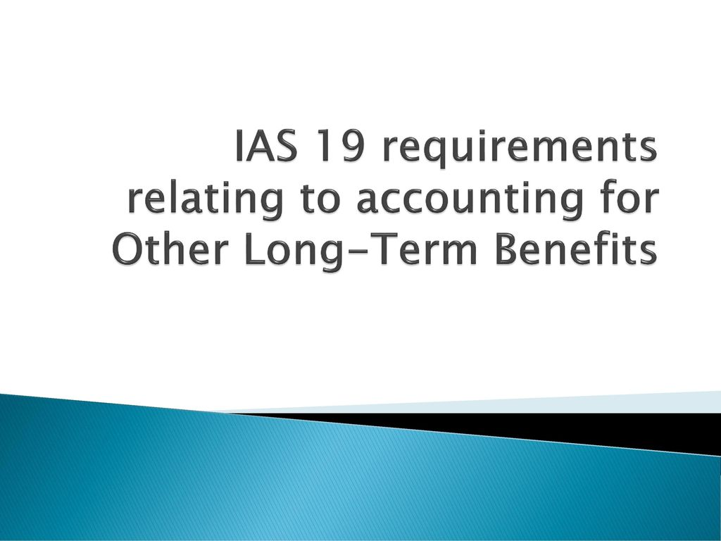 """accounting for employee benefits pas 19 Impact of accounting standard """"ias19 revised (ias19r)"""" • on june 16, 2011  the revised ifrs standard on employee benefits ias19r was published, which."""