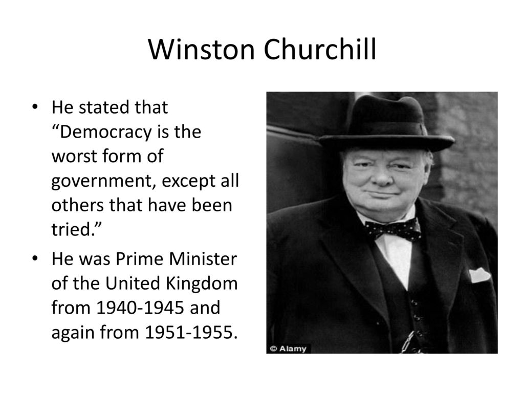 """Winston Churchill He stated that """"Democracy is the worst form of ..."""