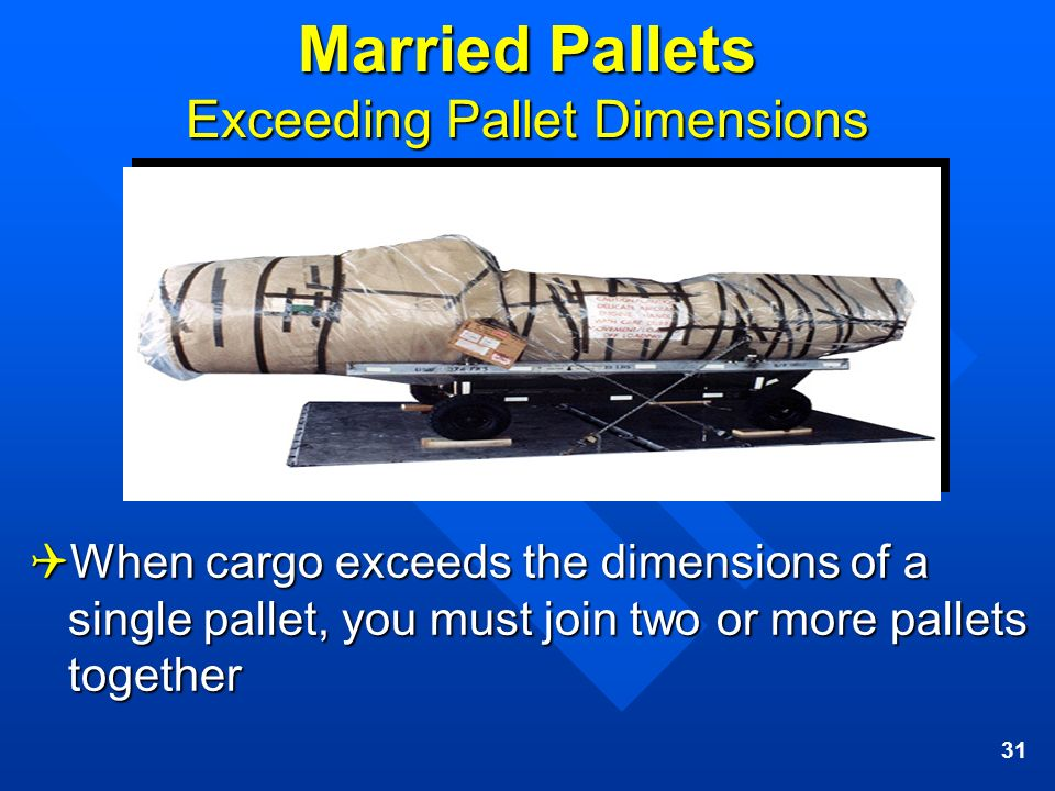 Married Pallets Exceeding Pallet Dimensions