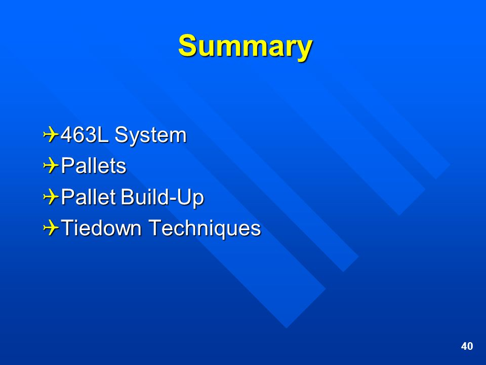 Summary 463L System Pallets Pallet Build-Up Tiedown Techniques