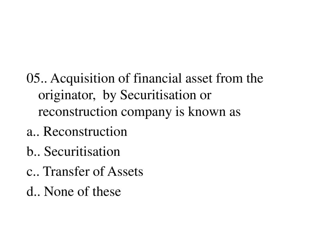 the securitization and reconstruction of financial Purpose: sarfaesi act enables and empowers the secured creditors to take possession of their securities, to deal with them without the intervention of.