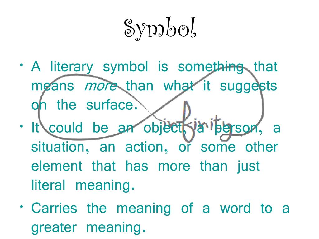 Symbol allegory and fantasy ppt video online download it could be an object a person a situation an action or some other element that has more than just literal meaning carries the meaning of a word to a biocorpaavc Gallery