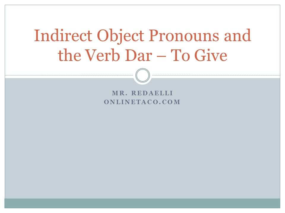 Indirect Object Pronouns and the Verb Dar – To Give