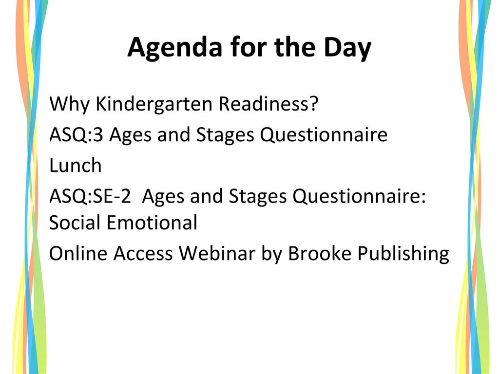 Agenda for the Day Why Kindergarten Readiness
