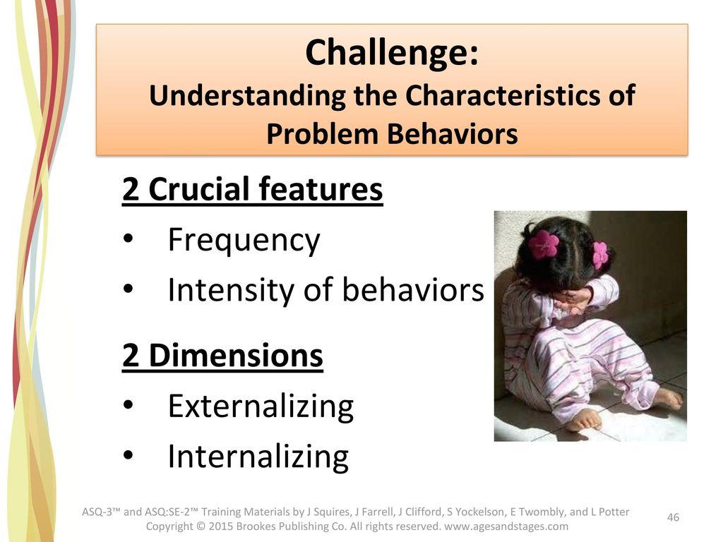 Understanding the Characteristics of Problem Behaviors