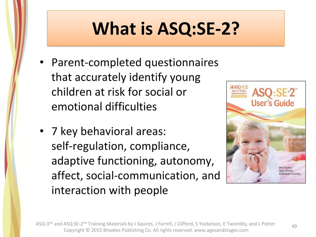 What is ASQ:SE-2 Parent-completed questionnaires that accurately identify young children at risk for social or emotional difficulties.