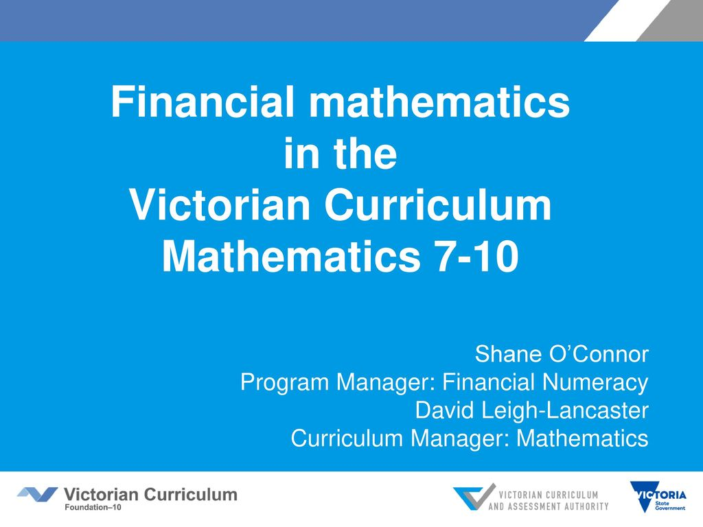 Financial mathematics in the Victorian Curriculum Mathematics ppt ...