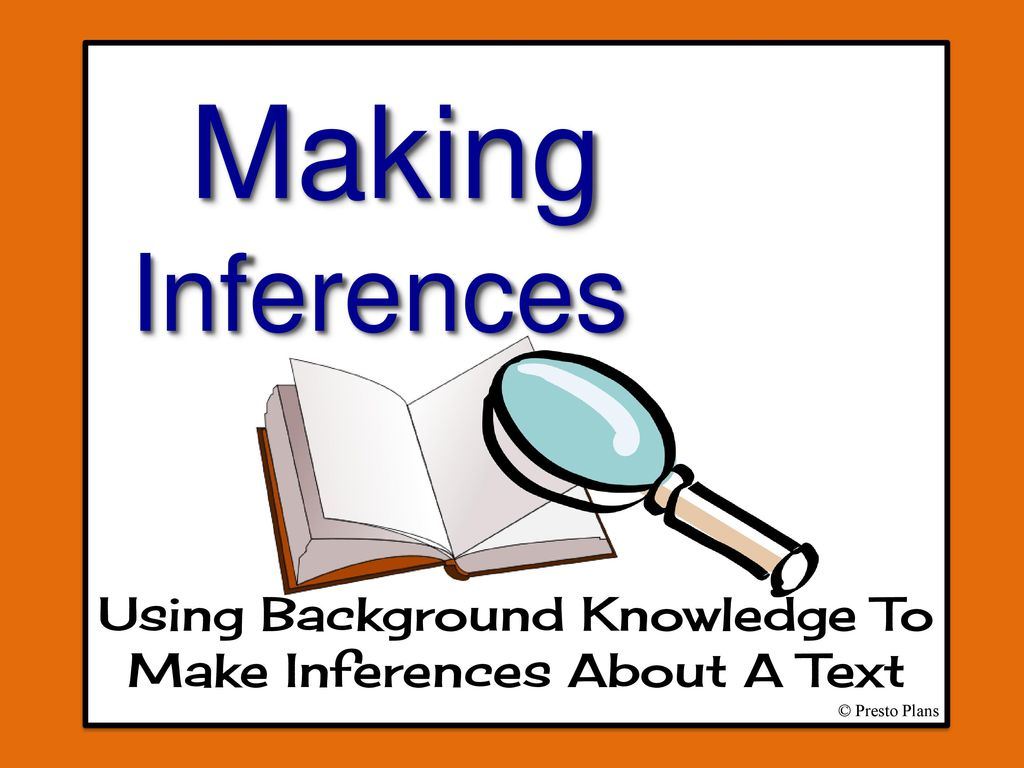 139d78ff37f952 Using Background Knowledge To Make Inferences About A Text - ppt ...