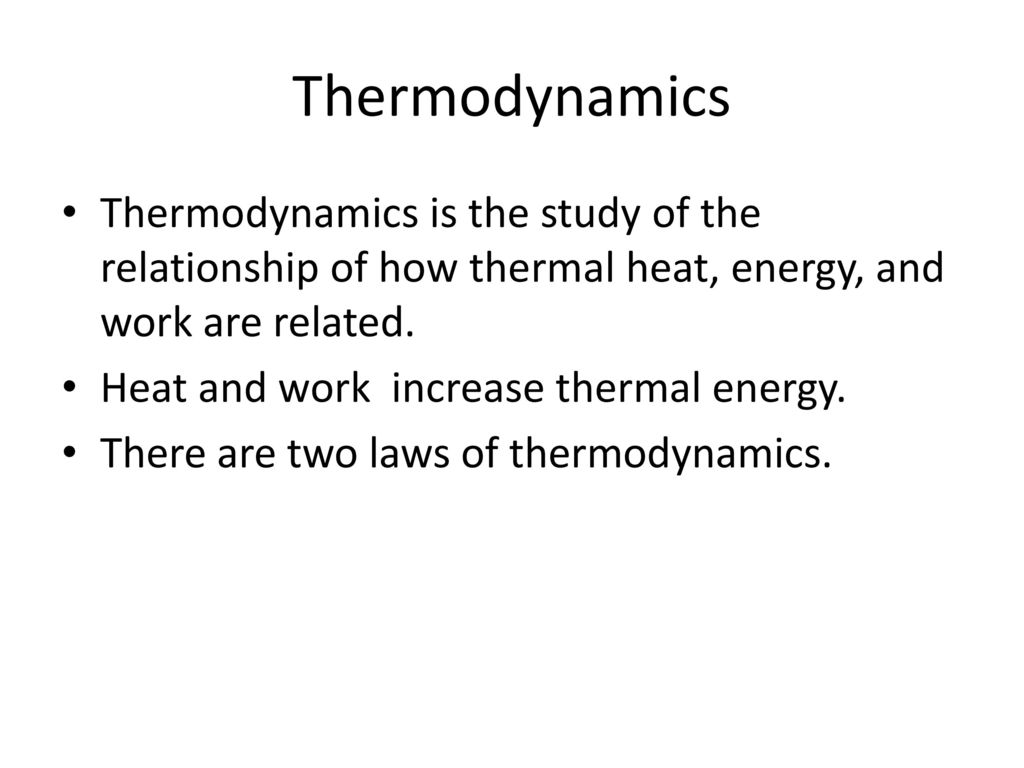 a study on thermodynamics Chemical thermodynamics the scientific discipline that intersects the areas of chemistry and physic is commonly known as physical chemistry, and it is in that area that a thorough study of thermodynamics takes place physics concerns itself heavily with the mechanics of events in nature.