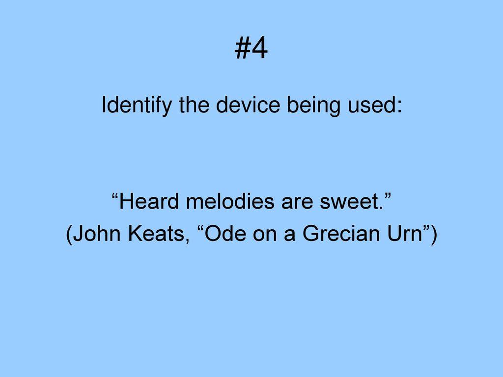 the use of literary devices in john keats ode on a grecian urn Keats, john - ode on a grecian urn appunto di letteratura inglese sulla vita, l'ideologia, lo stile, le caratteristiche di keats e il componimento ode on a grecian urn.