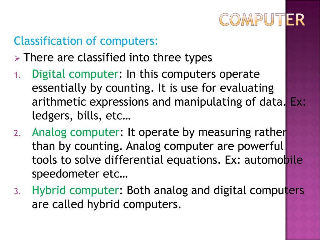 classification types of computers Computer types based on purpose here are two types of computers based on purpose they are general purpose computers special purpose computers.