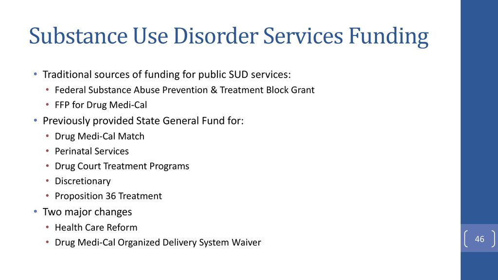 the effects of the decline of federal funding for the treatment and prevention of substance abuse Program description the substance abuse prevention and treatment block grant (sabg) enables states and jurisdictions to provide substance abuse prevention activities, treatment and recovery support services and places an emphasis on the provision of treatment services for populations of focus, specifically, persons who inject drugs, pregnant women, and women with dependent children.