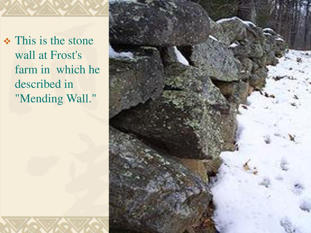 honoring traditions in mending wall by robert frost Chapter summary for robert frost's the poems of robert frost, mending wall   the traditional new england stone wall retains its aesthetic and historical.