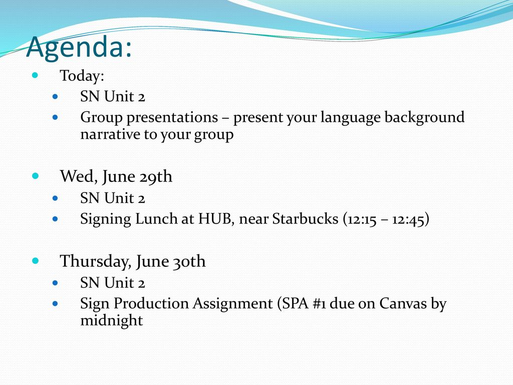 Agenda: Wed, June 29th Thursday, June 30th Today: SN Unit 2